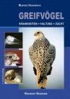 Greifvögel, Krankheiten - Haltung - Zucht